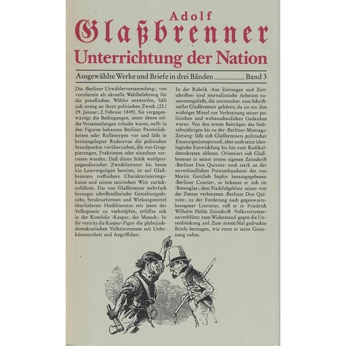 Adolf Glaßbrenner - Unterrichtung der Nation - Ausgewählte Werke und Briefe in drei Bänden
