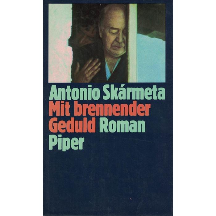 Antonio Skármeta - Mit brennender Geduld - Roman