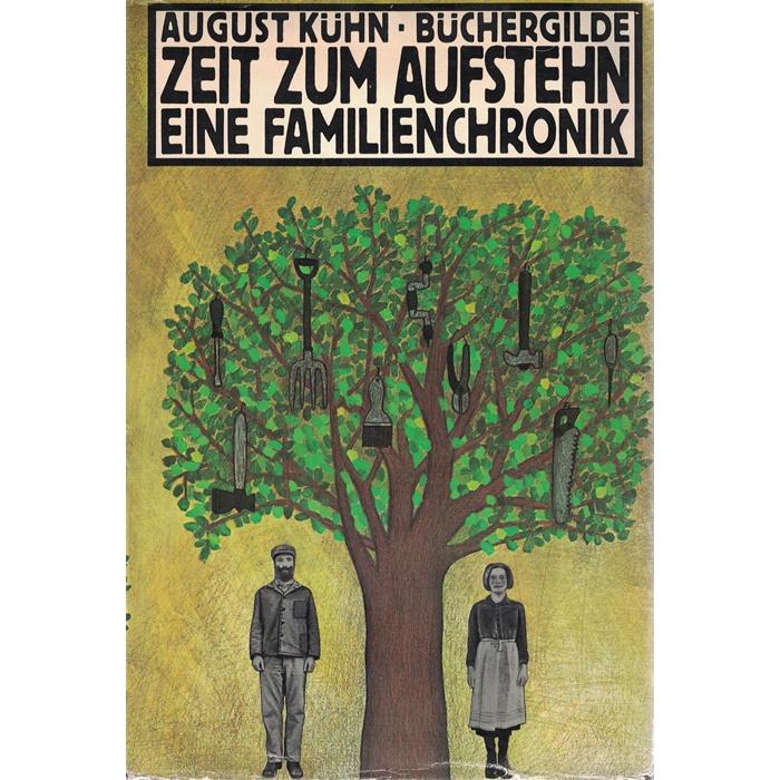 August Kühn - Zeit zum Aufstehen - Eine Familienchronik