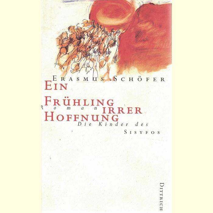 Erasmus Schöfer - Ein Frühling irrer Hoffnung