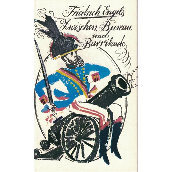 Friedrich Engels - Zwischen Bureau und Barrikae Ein Leben in Briefen