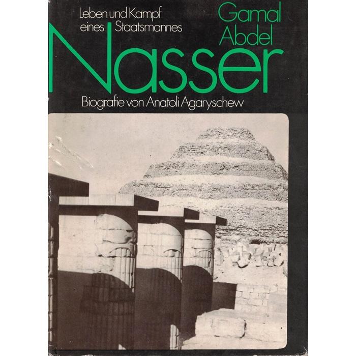 Gamal Abdel Nasser - Leben und Kampf eines Staatsmannes