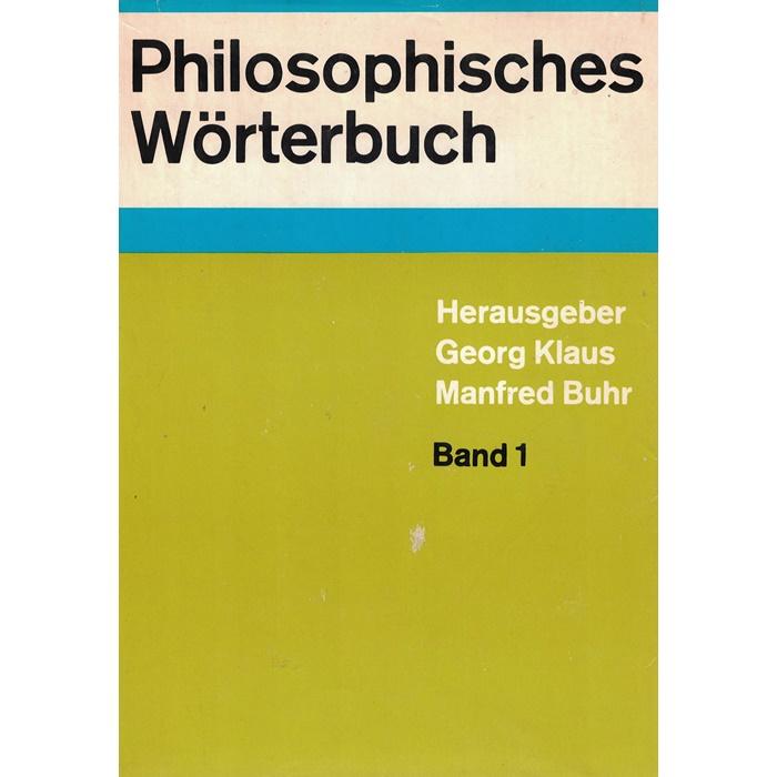 Philosophisches Wörterbuch - Herausgegeben von Georg Klaus und Manfred Buhr