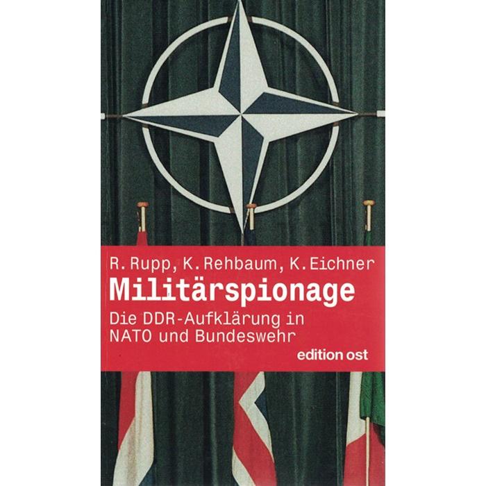 R. Rupp, K. Rehbaum, K. Eichner - Militärspionage