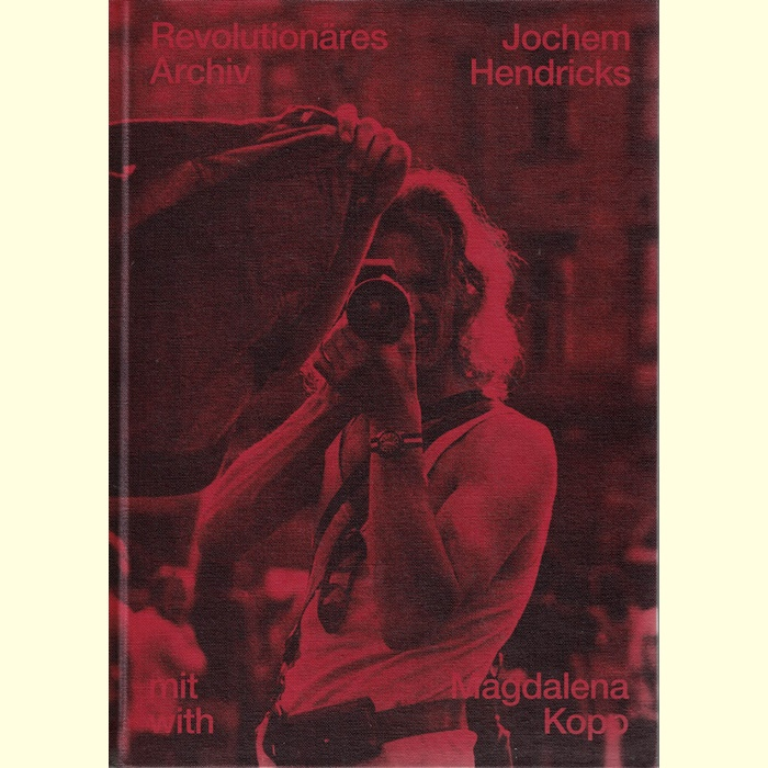 Revolutionäres Archiv - Fotosammlung von Jochem Hendricks und Magdalena Kopp