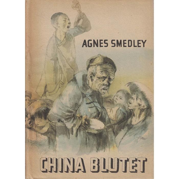 Agnes Smedley - China blutet