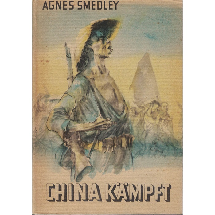 Agnes Smedley - China kämpft
