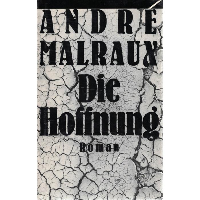André Malraux - Die Hoffnung - Roman - Aus dem Französischen von Hans Kauders