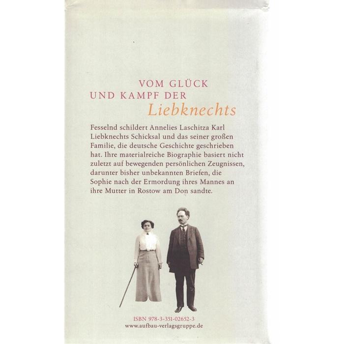 Annelies Laschitza - Die Liebknechts - Karl und Sophie - Politik und Familie