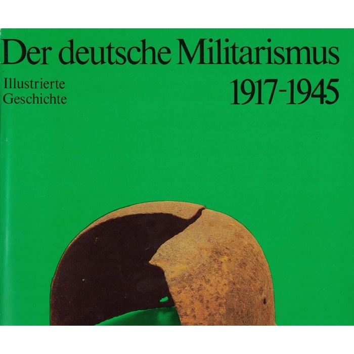 Bachmann Zeisler - Der deutsche Militarismus 1917 - 1945 - Illustrierte Geschichte