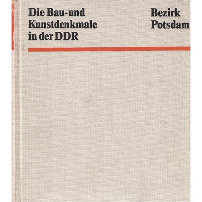 Die Bau- und Kunstdenkmale in der DDR - Bezirk Potsdam