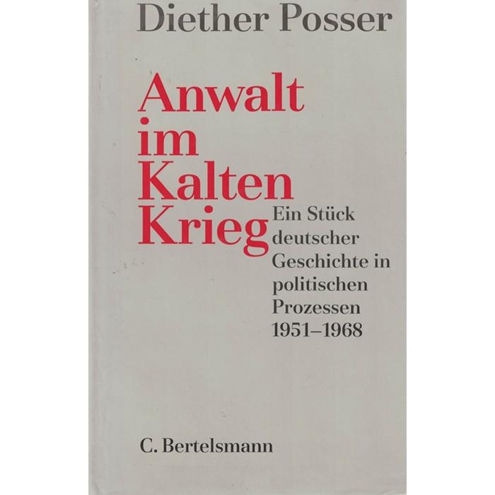 Diether Posser - Anwalt im Kalten Krieg