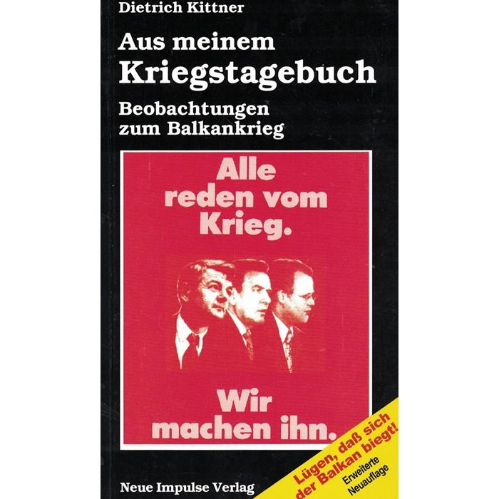 Dietrich Kittner - Aus meinem Kriegstagebuch - Beobachtungen zum Balkankrieg