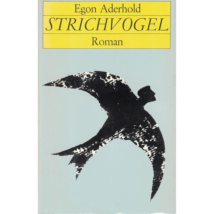Egon Aderhold Strichvogel - Roman