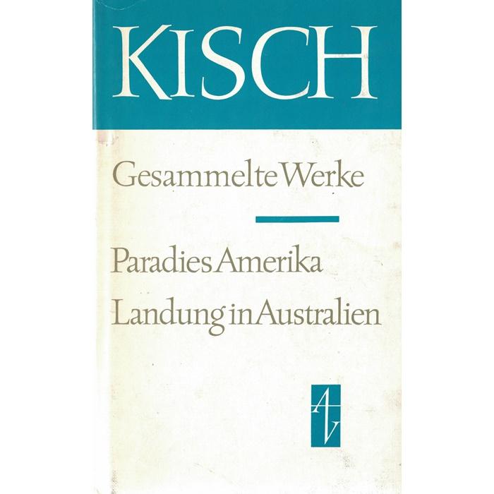 Egon Erwin Kisch - Paradies Amerika Landung in Australien
