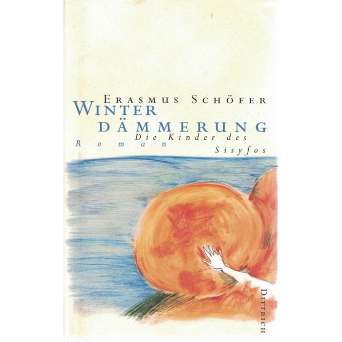 Erasmus Schöfer - Winterdämmerung - die Kinder des Sisyfos - Roman