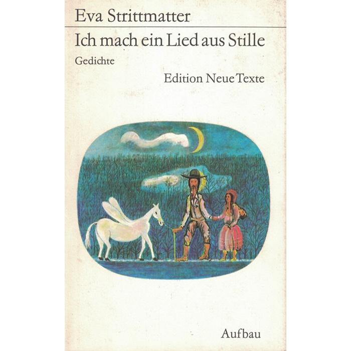 Eva Strittmatter - Ich mach ein Lied aus Stille - Gedichte