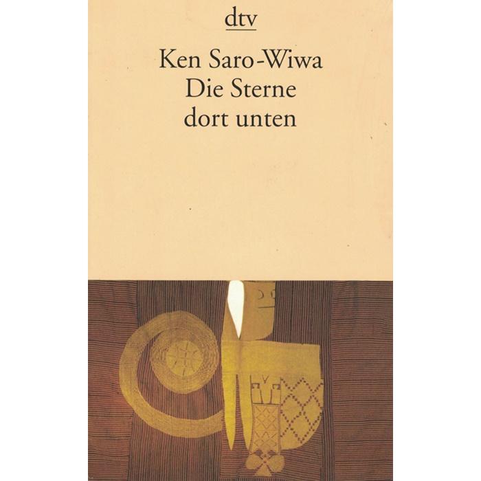 Ken Saro-Wiwa – Die Sterne dort unten