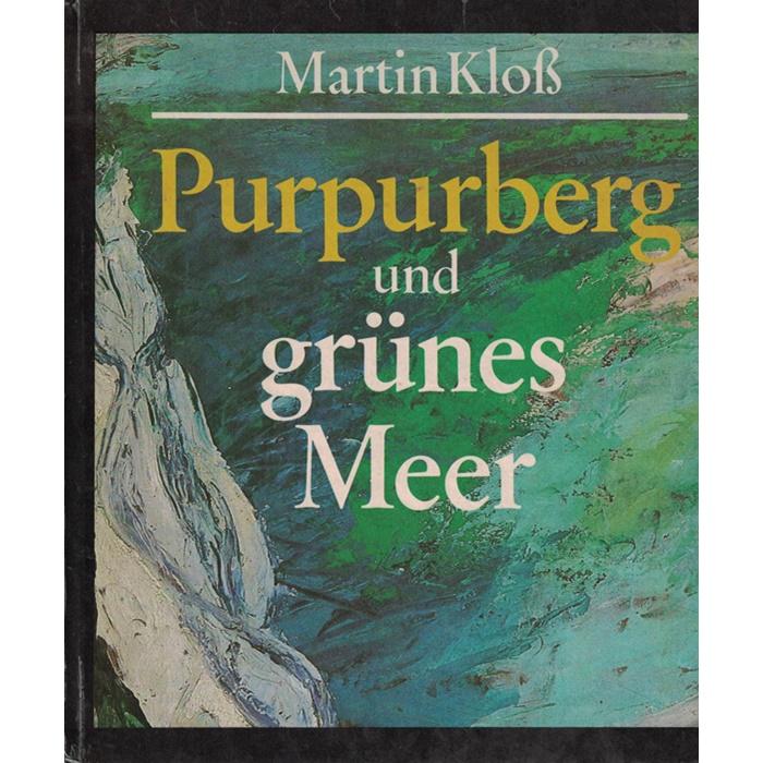 Martin Kloß - Purpurberg und grünes Meer - Ein Kinderbuch
