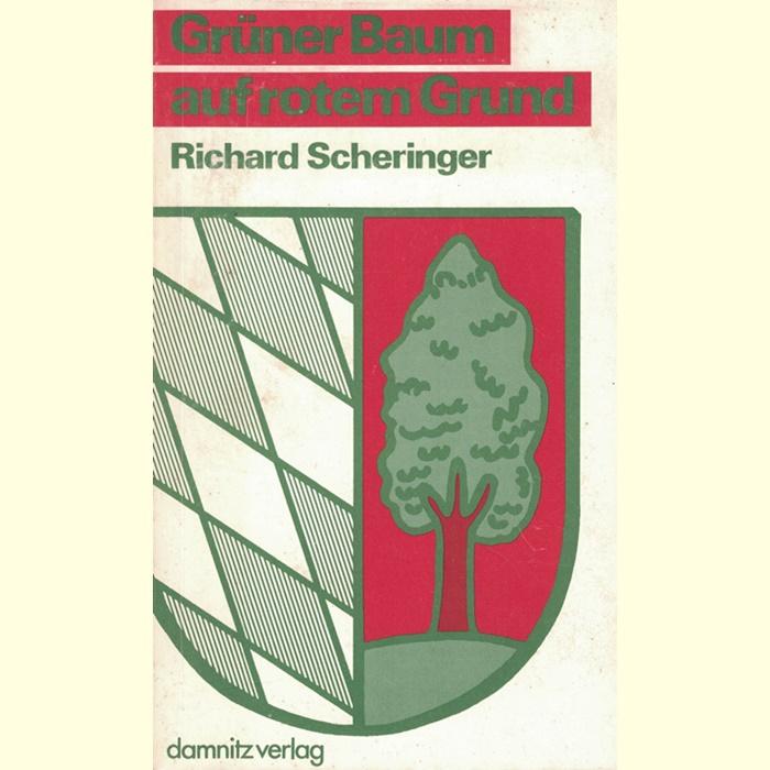 Richard Scheringer - Grüner Baum auf rotem Grund - Erinnerungen