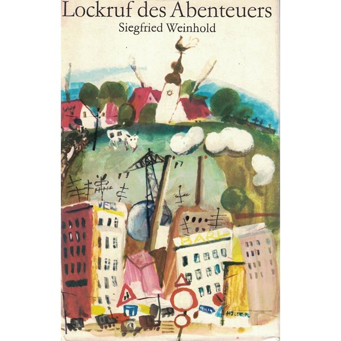 Siegried Weinholg – Lockruf des Abenteuers