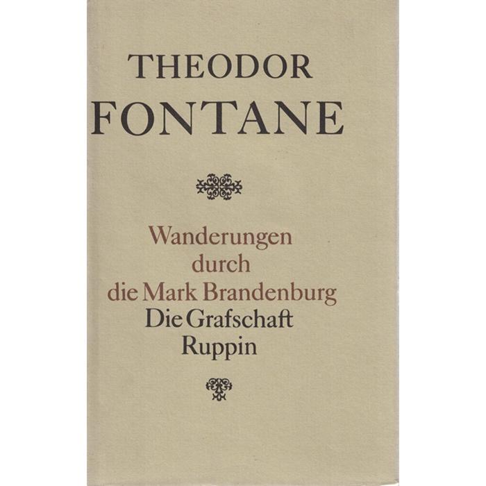 Theodor Fontane – Wanderungen durch die Mark Brandenburg – Die Grafschaft Ruppin
