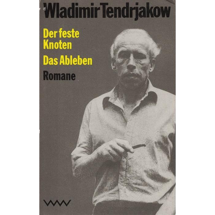 Wladimir Tendrjakow – Der feste Knoten