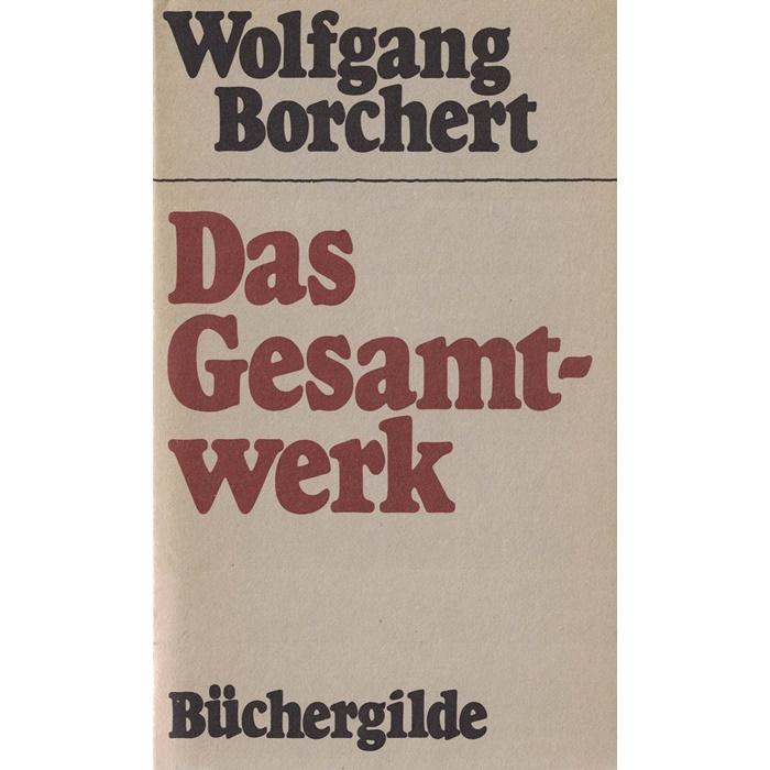 Wolfgang Borchert – Das Gesamtwerk