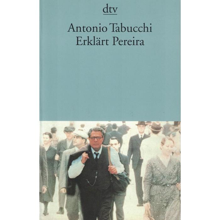 Antonio Tabucchi - Erklärt Pereira - Roman