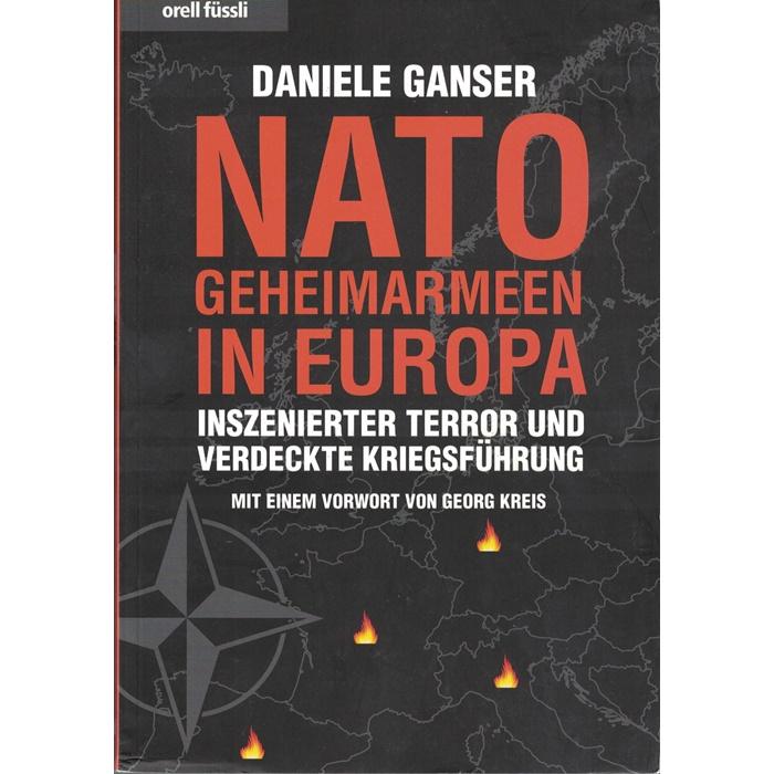 Danielle Ganser - Nato - Geheimarmeen in Europa - Inszenierter Terror und verdeckte Kriegsführung
