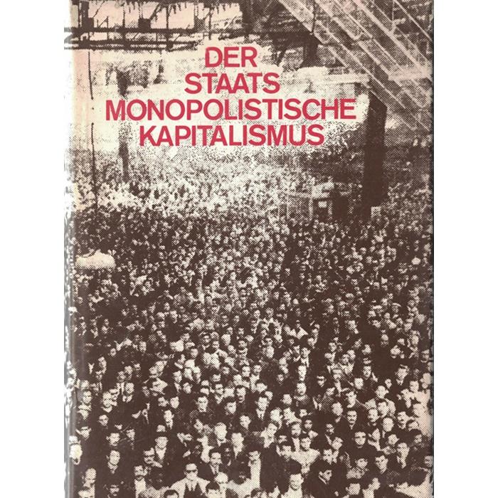Der Staatsmonopolistische Kapitalismus - Ein Lehrbuch