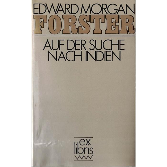 Edward Morgan Forster - Auf der Suche nach Indien - Roman