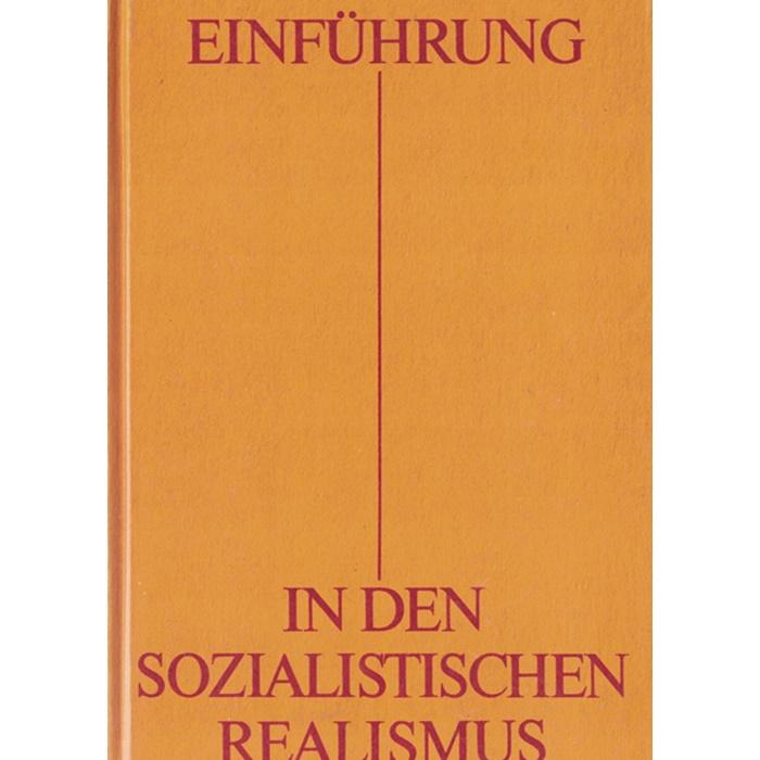 Einführung in den sozialistischen Realismus - Ein Grundlagenwerk