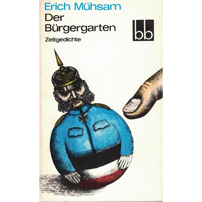 Erich Mühsam - Der Bürgergarten - Zeitgedichte