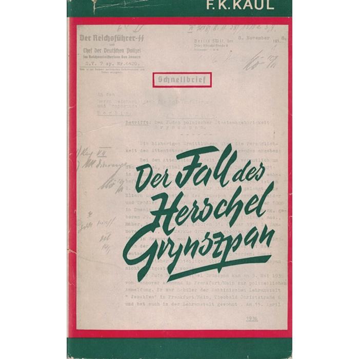 Friedrich Karl Kaul - Der Fall des Herschel Grynszpan