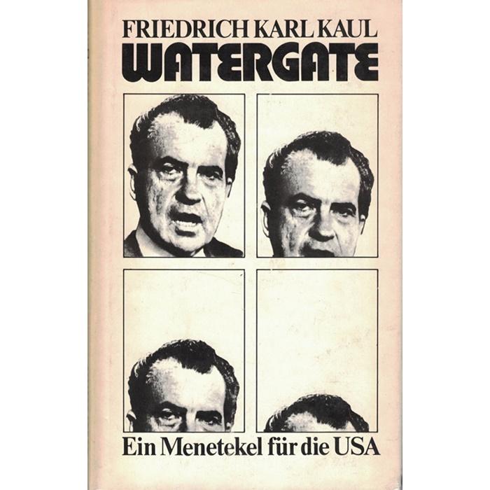 Friedrich Karl Kaul, Watergate - Ein Menetekel für die USA