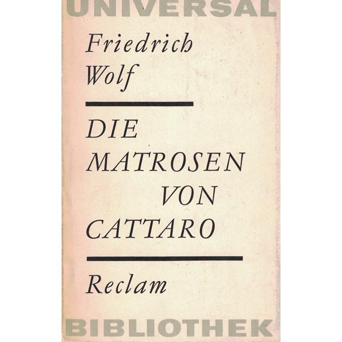 Friedrich Wolf - Die Matrosen von Cattaro - Ein Schauspiel