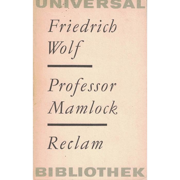 Friedrich Wolf - Professor Mamlock - Ein Schauspiel