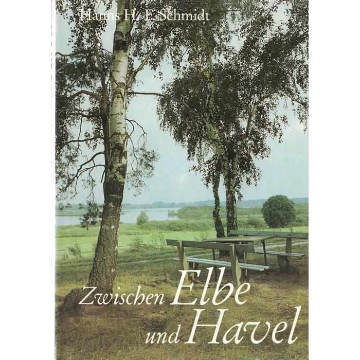 Hanns H. F. Schmidt - Zwischen Elbe und Havel