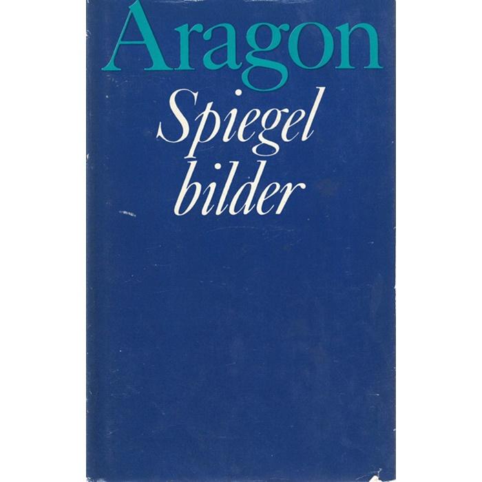 Louis Aragon - Spiegelbilder - Roman