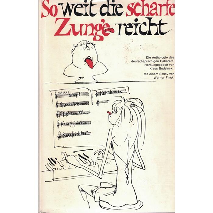 So weit die scharfe Zunge reicht - Die Anthologie des deutschsprachigen Cabarets