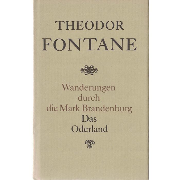 Theodor Fontane - Wanderungen durch die Mark Brandenburg - Das Oderland