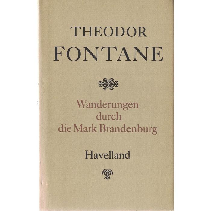 Theodor Fontane - Wanderungen durch die Mark Brandenburg - Havelland