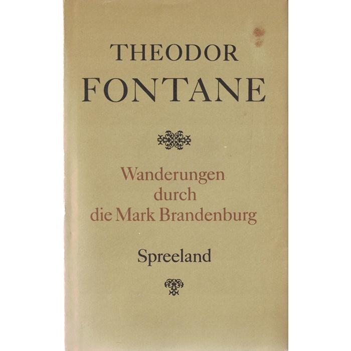 Theodor Fontane - Wanderungen durch die Mark Brandenburg - Spreeland