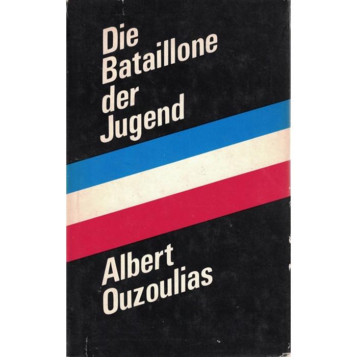 Albert Ouzoulias (Colonel André) - Die Battaillone der Jugend