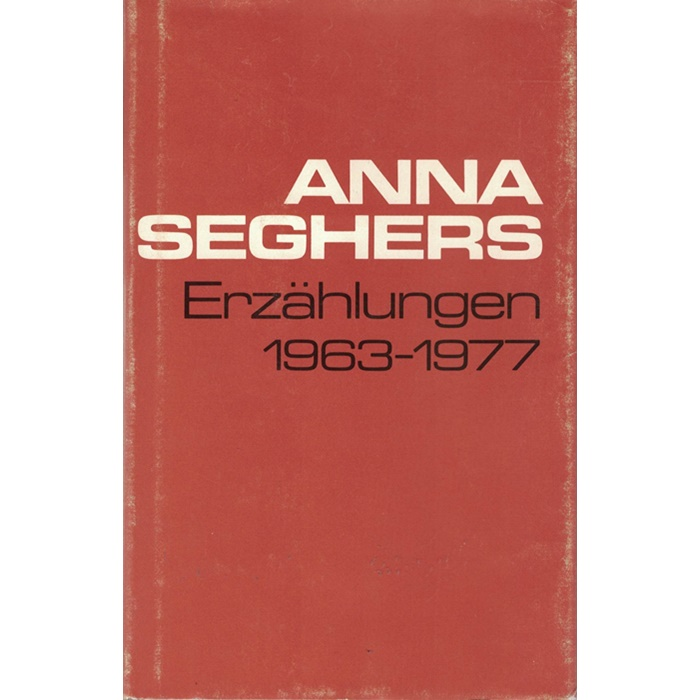Anna Seghers - Erzählungen 1926 - 1977 - in 4 Bänden