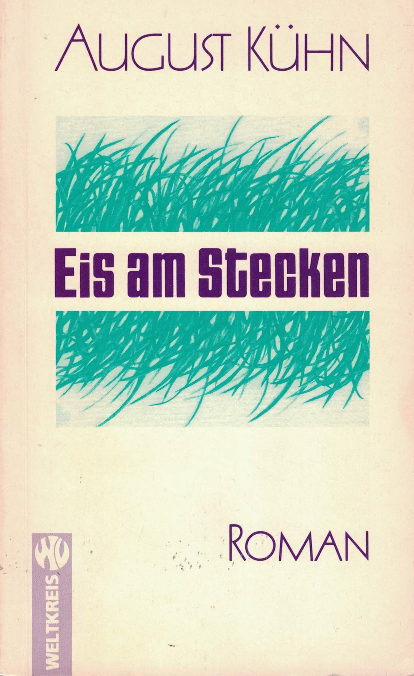 August Kühn - Eis am Stecken - Roman