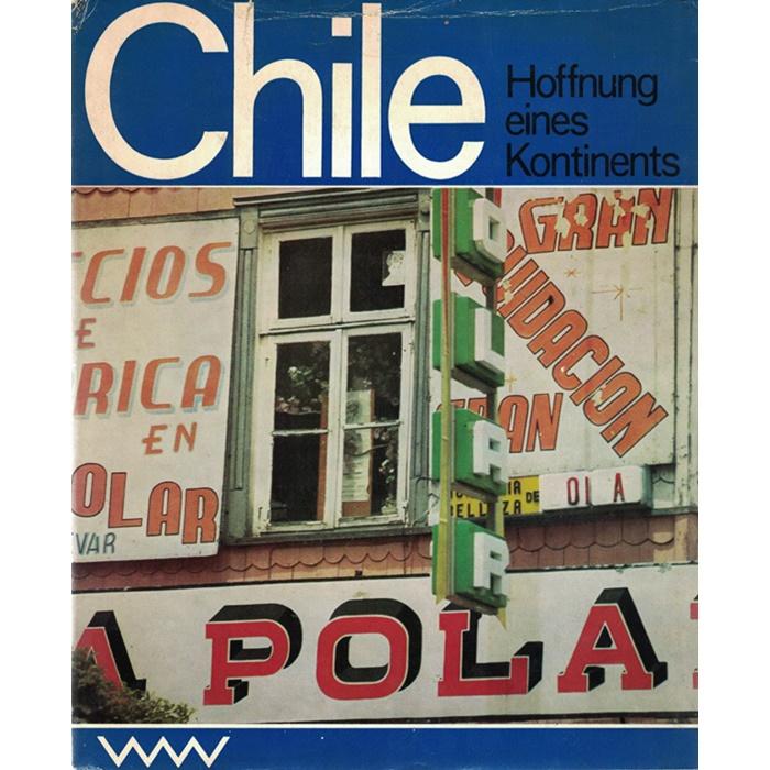 BillhardtHackethalKlein - Chile - Hoffnung eines Kontinents