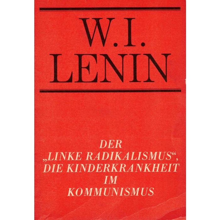 Lenin Der Linke Radikalismus