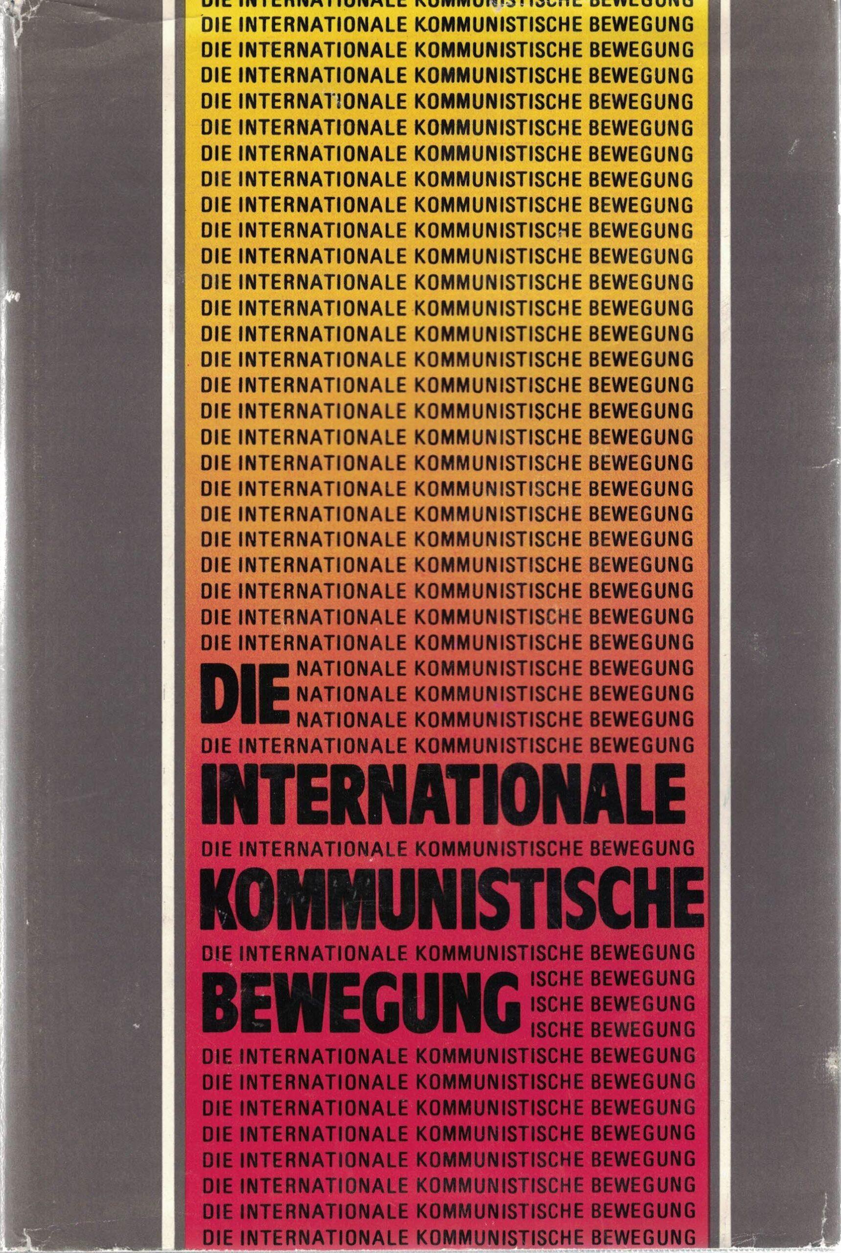 Die Internationale Kommunistische Bewegung
